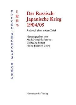 Der Russisch-Japanische Krieg 1904/05: Anbruch einer neuen Zeit Taschenbuch – 1. April 2008