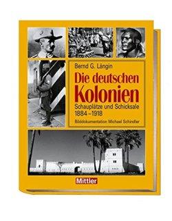 Die deutschen Kolonien: Schauplätze und Schicksale 1888 - 1918 Gebundene Ausgabe – 19. September 2005