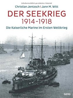 Der Seekrieg 1914-1918: Die Kaiserliche Marine im Ersten Weltkrieg Gebundene Ausgabe – 1. März 2016