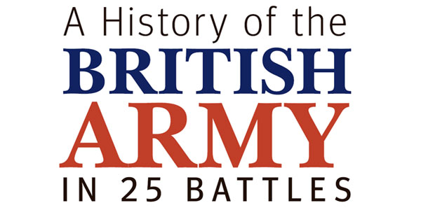 History of the British Army in 25 Battles