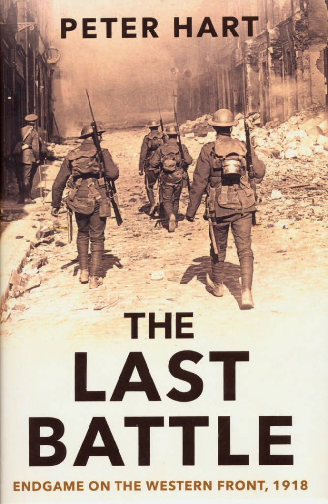 The Last Battle: Endgame on the Western Front 1918