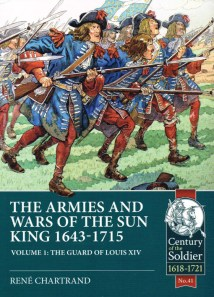 Cover of 'The Armies and Wars of the Sun King 1643 - 1715'