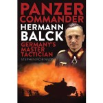 REVIEW – Panzer Commander Hermann Balck: Germany's master tactician