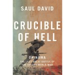 REVIEW – Crucible of Hell: Okinawa: the last great battle of the Second World War