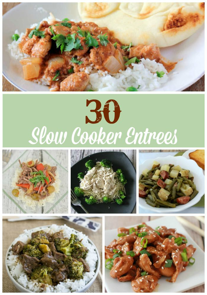 30 Slow Cooker Entrees your Family will Love!