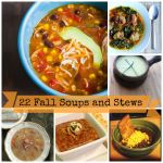 22 Fall Soups and Stews
