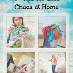 7 Tips for Less Chaos at Home