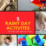 5 Rainy Day Activities for Kids with Special Needs