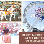 Hershey, Pa Press Tour- All You Need to See #SweetWelcome