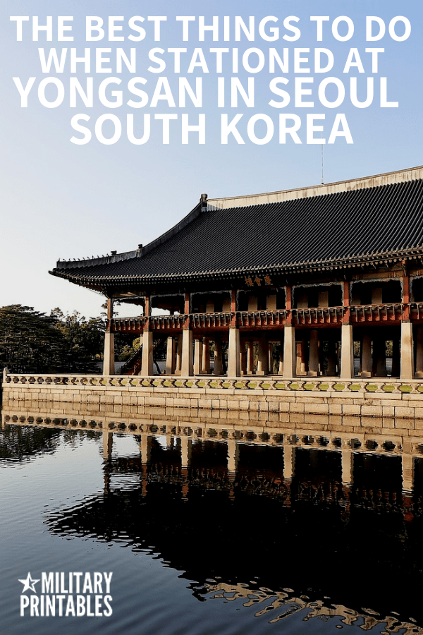 The Best Things To Do When Stationed At Yongsan Garrison in Seoul, South Korea #army #armylife #seoul #southkorea #pcs #military #militarylife
