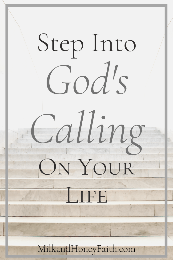 Stepping Into God's Calling On Your Life - Milk and Honey Faith