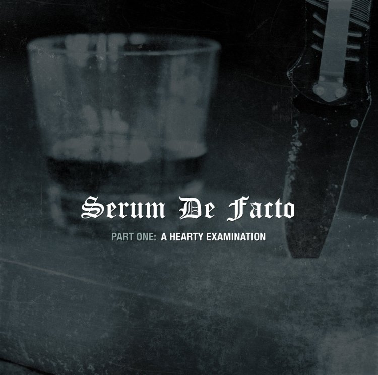 Serum De Facto- Part One: A Hearty Examination