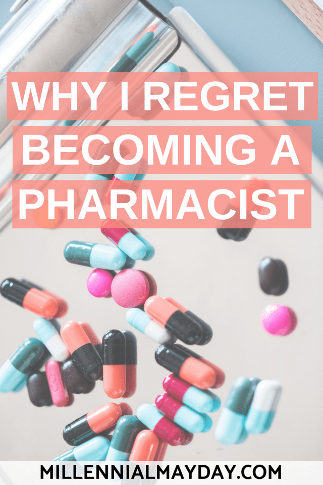 Why I Regret Becoming A Pharmacist Millennial Mayday