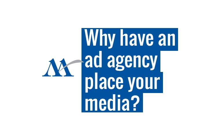 Why have an ad agency place your media?