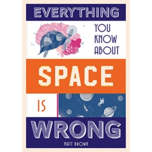 Everything You Know About Space Is Wrong Square