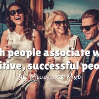 Rich people associate with positive, successful people.