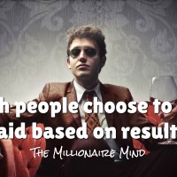 Rich people choose to get paid based on results.