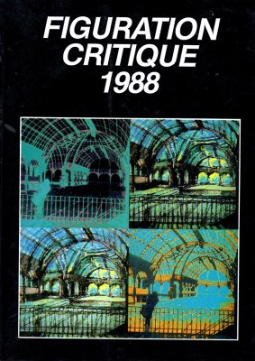 Catalogue deL'exposition de Figuration Critique qui a eu lieu au Grand Palais à Paris en 1988