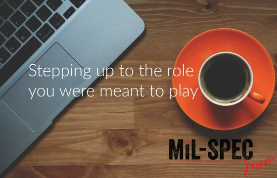 stepping up to the role you were meant to play