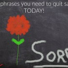 two phrases you need to quit saying