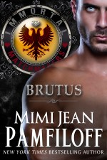 BRUTUS. Book #6 of the Immortal Matchmakers, Inc. Series by Mimi Jean Pamfiloff