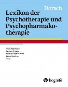 Dorsch Lexikon der Psychotherapie und Psychopharmakotherapie