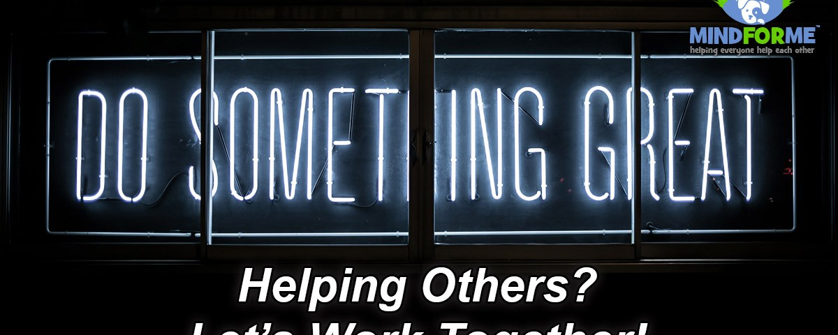 Helping Others? Let's Work Together!