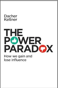 cover of Dacher Kelnter's new book The Power Paradox