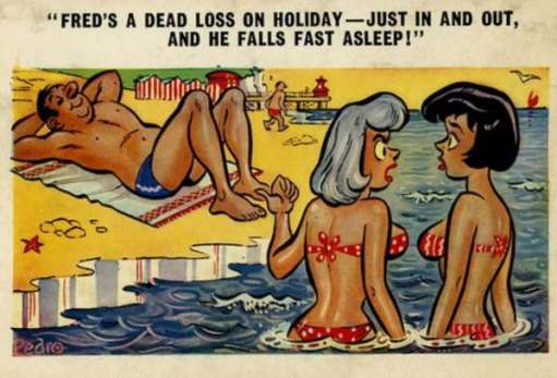 """Fred's a dead loss on holiday - Just in and out and he falls fast asleep!"""