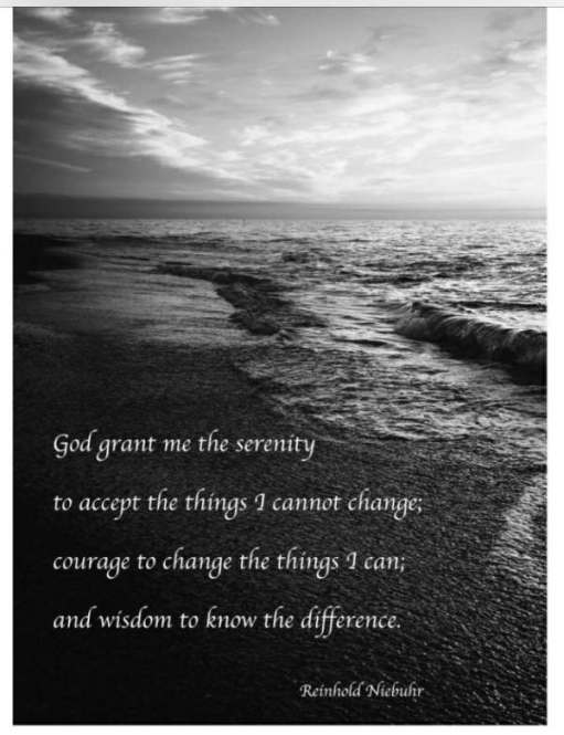 Happy New Year - God grant me the serenity to accept the things I cannot change; courage to change the things I can; and the wisdom to know the difference. Reinhold Niebuhr.