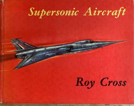 Supersonic Aircraft. Roy Cross.