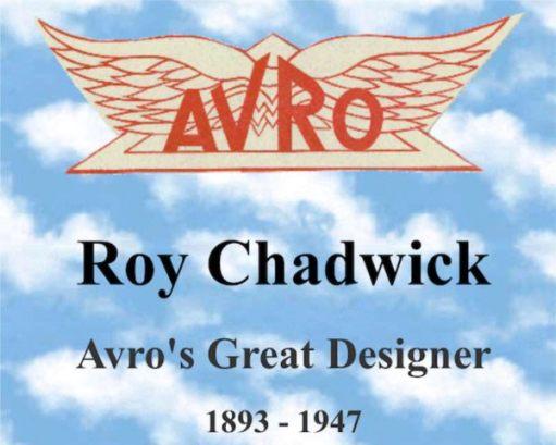AVRO Roy Chadwick. Avro's Great Designer. 1893-1947.