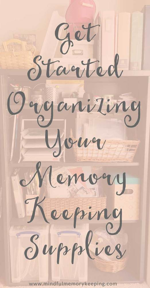 How to Start Organizing your Memory Keeping Supplies (1/2)