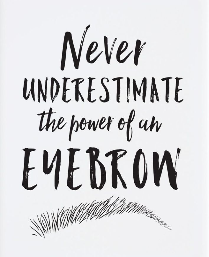 58f2c4df19ce703a6164f68b88442f8d--brow-quotes-eyebrows-brows-quote
