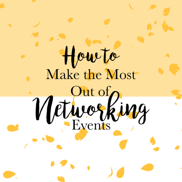 how to make the most out of networking events