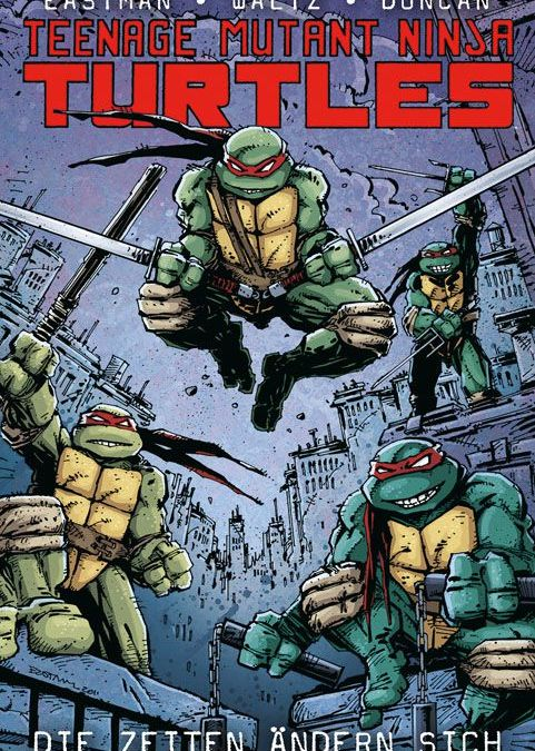 Comicreview: Teenage Mutant Ninja Turtles Band 1 – Die Zeiten ändern sich