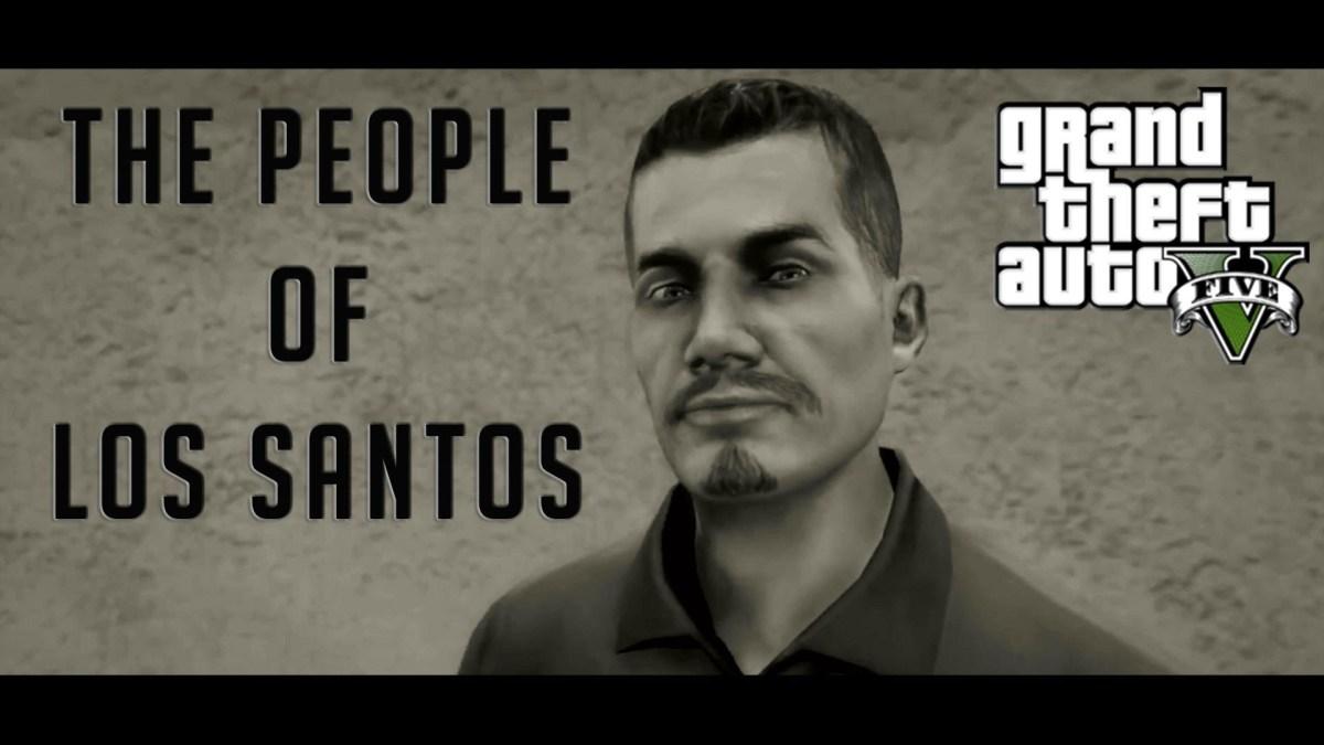 """GTA V: """"The People of Los Santos"""""""
