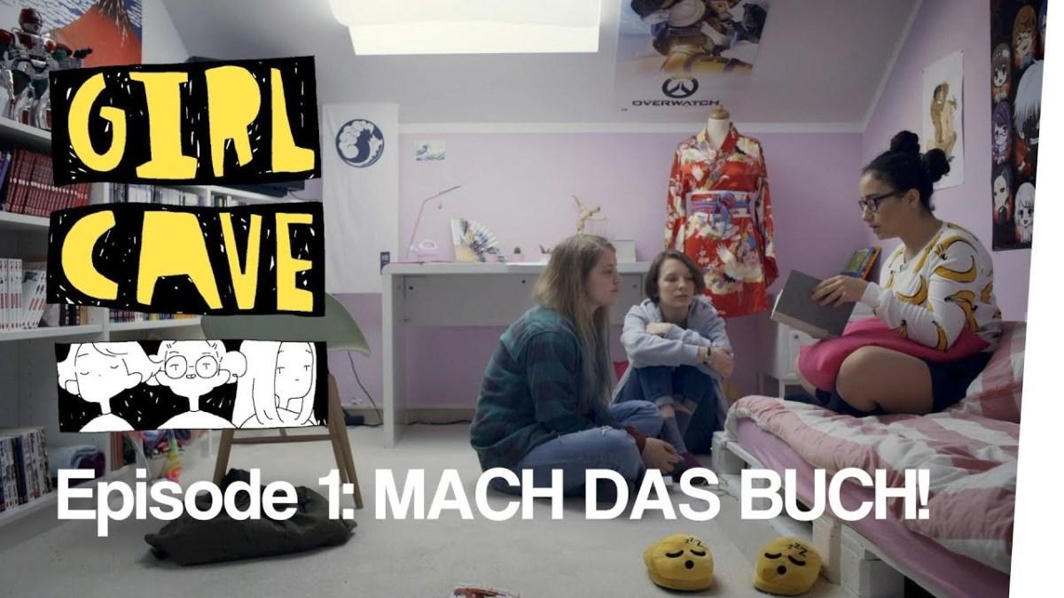 """""""Girl Cave"""" – eine Webserie über das Erwachsenwerden, Freundschaft und ein mysteriöses Buch"""