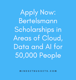 Apply: Bertelsmann Scholarships in Areas of Cloud, Data and AI for