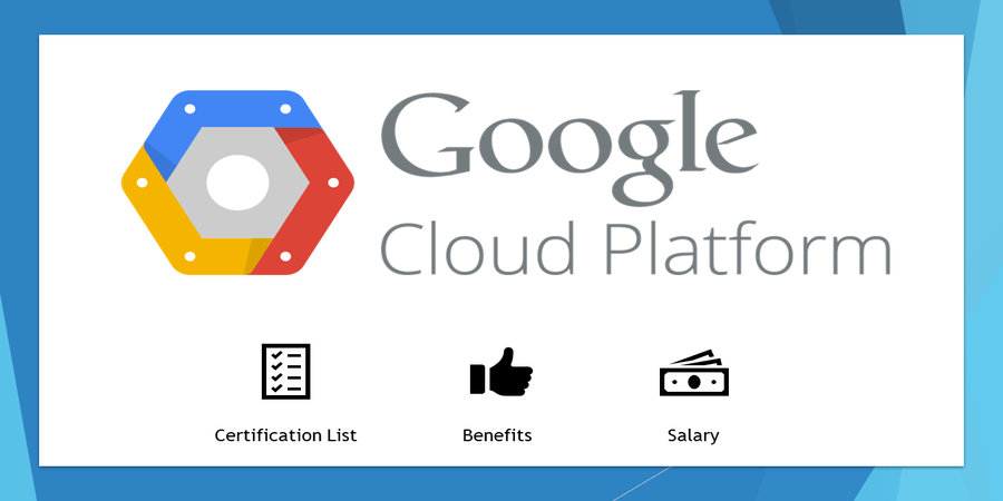 Google Cloud Certification List Benefits And Salary