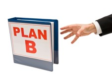 Have a contingency plan