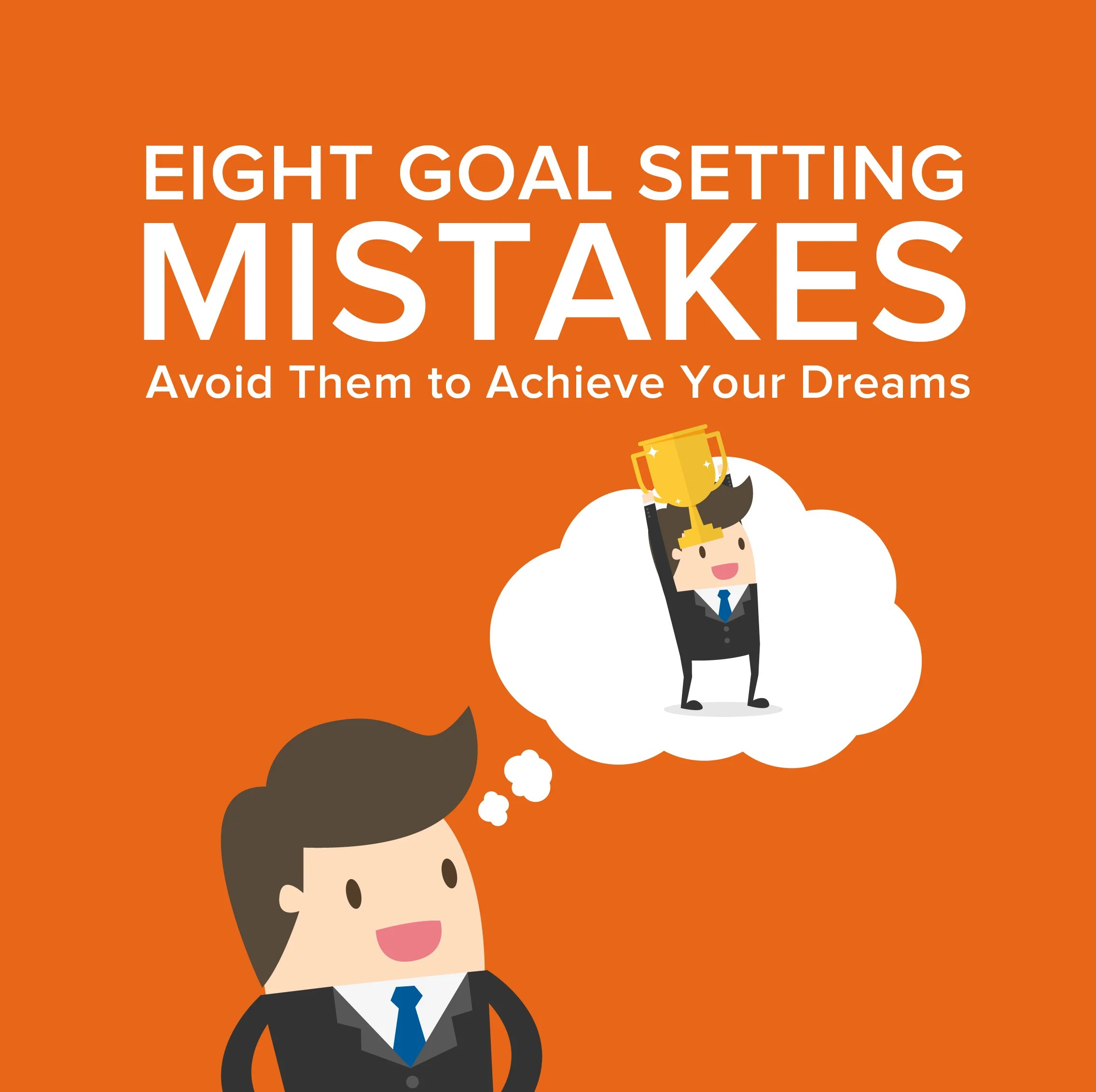 Eight Common Goal Setting Mistakes