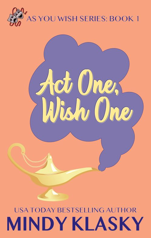 Act One, Wish One by Mindy Klasky