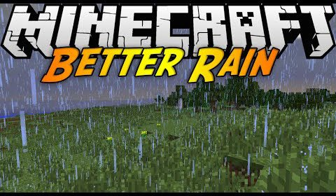 Better Rain Mod for Minecraft 1.7.2 and 1.7.10