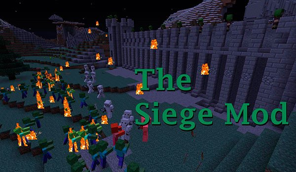 The Siege Mod for Minecraft 1.7.10