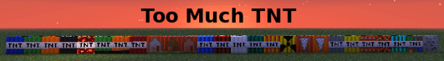 Too Much TNT Mod 2