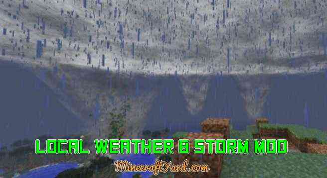 Local Weather & Storm Mod 1.14.3/1.13.2/1.12.2/1.11.2