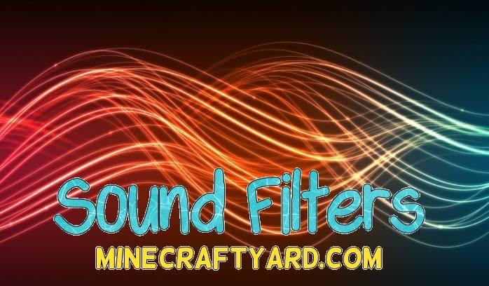 Sound Filters Mod 1.16.5/1.15.2