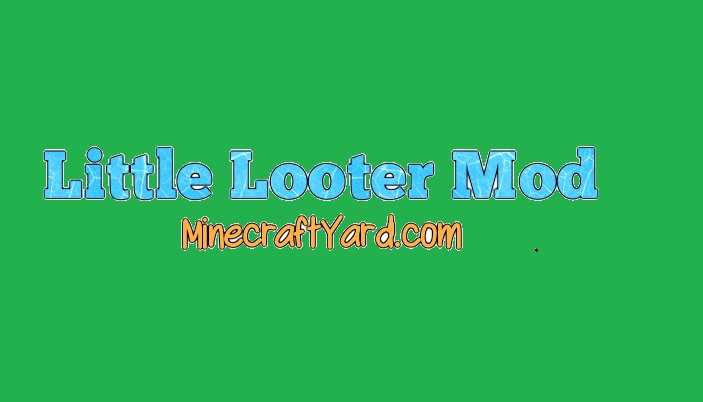 Little Looter Mod 1.14/1.13.2/1.12.2/1.11.2