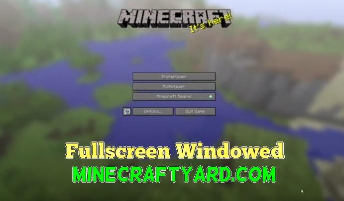 Fullscreen Windowed Borderless 1.16.5/1.15.2